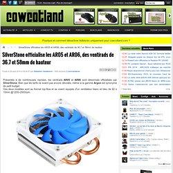 SilverStone officialise les AR05 et AR06, des ventirads de 36.7 et 58mm de hauteur
