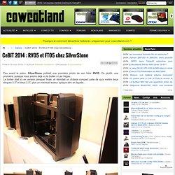 CeBIT 2014 : RV05 et FT05 chez SilverStone - Salons