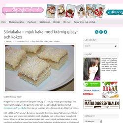 Silviakaka – mjuk kaka med krämig glasyr och kokos - Alla goda ting