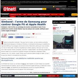 Simband : l'arme de Samsung pour contrer Google Fit et Apple Health