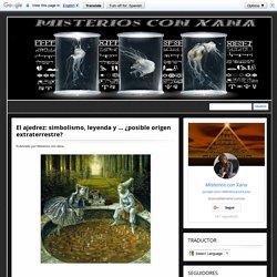 El ajedrez: simbolismo, leyenda y ... ¿posible origen extraterrestre?