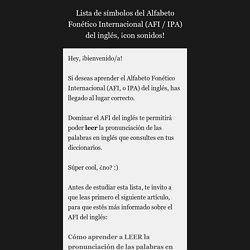 Lista de símbolos del Alfabeto Fonético Internacional (AFI / IPA) del inglés, ¡con sonidos! ~ Inglesk