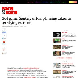 God game: SimCity urban planning taken to terrifying extreme