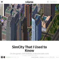 SimCity That I Used to Know — re:form