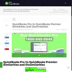 QuickBooks Pro Vs QuickBooks Premier: Similarities and Dissimilarities - Intuit QuickBooks Online Support Number