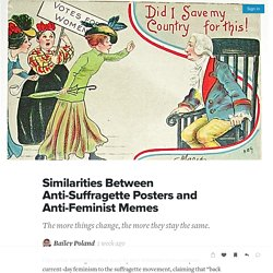 Similarities Between Anti-Suffragette Posters and Anti-Feminist Memes