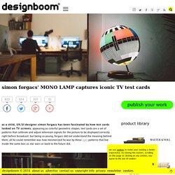 simon forgacs' MONO LAMP captures iconic TV test cards
