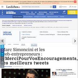 Marc Simoncini et les web-entrepreneurs : les meilleurs tweets #MerciPourVosEncouragements - Les Echos Business