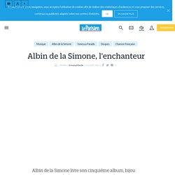 Albin de la Simone, l'enchanteur - Le Parisien