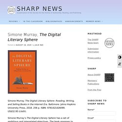 Simone Murray, The Digital Literary Sphere – SHARP NEWS