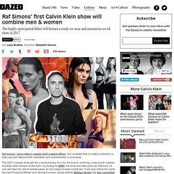 Raf Simons' first Calvin Klein show will combine men & women