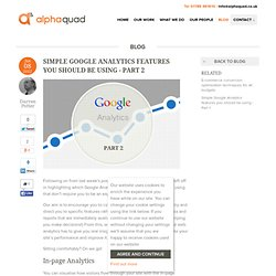 Simple Google Analytics features you should be using - Part 2 - AlphaQuad