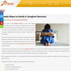 Simple Ways to Avoid a Caregiver Burnout