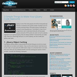 3 Simple Things to Make Your jQuery Code Awesome