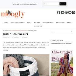 Simple Home Basket - Free Crochet Pattern on Moogly!