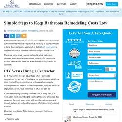 Simple Steps to Keep Bathroom Remodeling Costs Low
