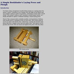 A Simple Bookbinder's Laying Press and Plough