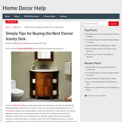 Simple Tips for Buying the Best Corner Vanity Sink