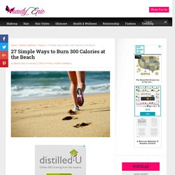 27 Simple Ways to Burn 300 Calories at the Beach - Beauty Epic