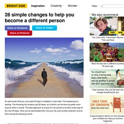 28 simple changes to help you become a different person