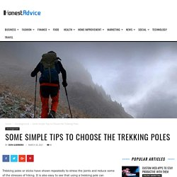 Some Simple Tips to Choose the Trekking Poles