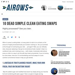 10 Dead Simple Clean Eating Swaps - Airows