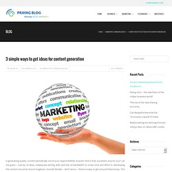 3 simple ways to get ideas for content generation