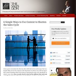 6 Simple Ways to Use Content to Shorten the Sales Cycle