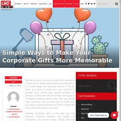 Simple Ways to Make Your Corporate Gifts More Memorable