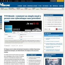 TV5 Monde: comment un simple email a permis une cyberattaque sans précédent