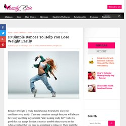 10 Simple Dances To Help You Lose Weight Easily - Beauty Epic