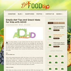 Simple diet Tips and Snack Ideas for Kids with ADHD