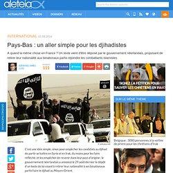 Pays-Bas : un aller simple pour les djihadistes