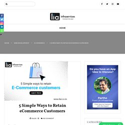 5 Simple Ways to Retain eCommerce Customers