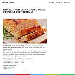 PAIN AU THON DE MA GRAND-MÈRE SIMPLE ET ÉCONOMIQUE! - Tasties Foods
