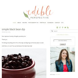 simple black bean dip — Edible Perspective