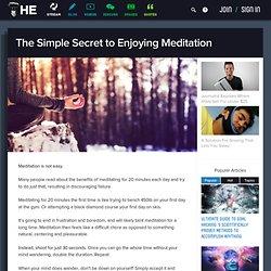 The Simple Secret to Enjoying Meditation