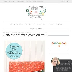 Simple DIY Fold Over ClutchFlamingo Toes