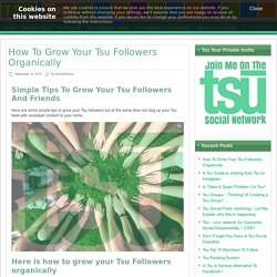 Simple Tips To Grow Your Tsu Followers Organically