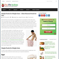 Simple Foods for Weight Gain - 5 Best Natural Foods for Diet