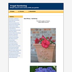 Frugal Gardening - Simple ways to save money while you garden