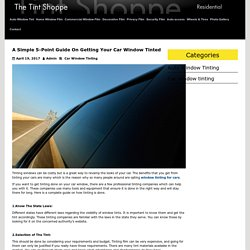 A Simple 5-Point Guide On Getting Your Car Window Tinted