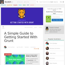 A Simple Guide to Getting Started With Grunt