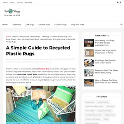 A Simple Guide to Recycled Plastic Rugs
