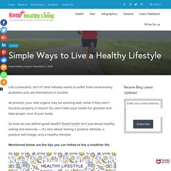 Simple Ways to Live a Healthy Lifestyle – Keep Healthy Living