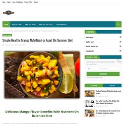 Simple Healthy Mango Nutrition For Asset On Summer Diet