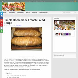 Simple Homemade French Bread Recipe - Page 2 of 2 - Cool Home Recipes