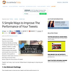 5 Simple Ways to Improve The Performance of Your Tweets