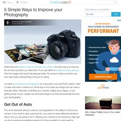 5 Simple Ways to Improve your Photography