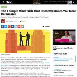 1 Simple Mind Trick That Instantly Makes You More Persuasive